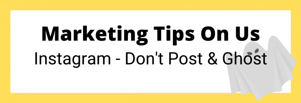 Marketing Tips - Don't Post and Ghost